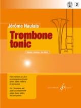 Jérôme Naulais - Trombone Tonic Volume 2 - Partition - di-arezzo.fr