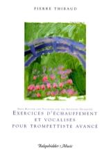 Pierre Thibaud - Exercices d'échauffement et vocalises pour trompettiste avancé - Partition - di-arezzo.fr