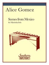 Scenes From Mexico Alice Gomez Partition Marimba - laflutedepan.com
