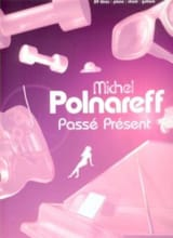 Michel Polnareff - Past Present - Sheet Music - di-arezzo.co.uk