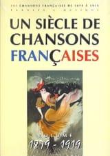 Un siècle de chansons Françaises 1879-1919 - laflutedepan.com