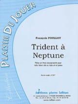 François Poullot - Trident A Neptune - Partition - di-arezzo.fr