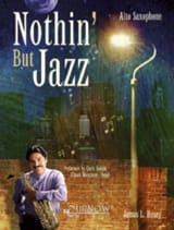 Nothin' But Jazz James L. Hosay Partition Saxophone - laflutedepan.com