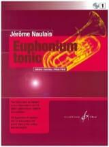 Jérôme Naulais - Euphonium Tonic Volume 1 - Partition - di-arezzo.fr