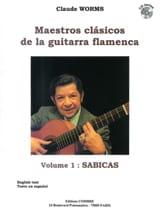 Claude Worms - Maestros Clasicos de la Guitarra Flamenca Volume 1: Sabicas - Partition - di-arezzo.fr