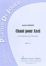 Chant Pour Axel André Guigou Partition Trompette - laflutedepan.com