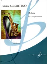 12 Duos Pour 2 Saxophones Altos Patrice Sciortino laflutedepan