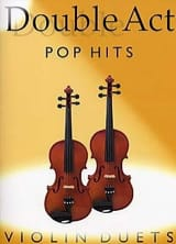 Double Act - Pop Hits Partition Violon - laflutedepan.com