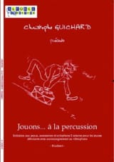 Christophe Guichard - Jouons... A la Percussion - Etudiant - Partition - di-arezzo.fr