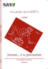 Christophe Guichard - Jouons... A la Percussion - Professeur - Partition - di-arezzo.fr
