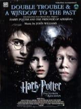 John Williams - Double Trouble - A Window To The Past H. Potter-Prisoner Of Azkaban - Sheet Music - di-arezzo.com
