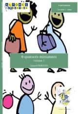 6 Quatuors Miniatures Volume 1 Gérard Perotin laflutedepan.com