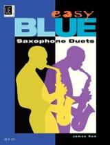 Easy Blue Saxophone Duets - James Rae - Partition - laflutedepan.com