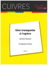 Une Trompette A L' Opéra Jérôme Naulais Partition laflutedepan.com