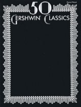 George And Ira Gershwin - 50 Gershwin Classics - Sheet Music - di-arezzo.com