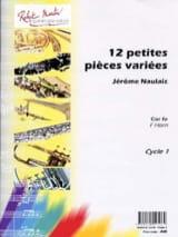 12 Petites Pièces Variées Jérôme Naulais Partition Cor - laflutedepan