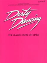 Dirty Dancing - The Classic Story On Stage - laflutedepan.com