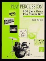 Keith Bartlett - 100 Jazz Fills For Drum Kit - Elementary / Intermediate - Partition - di-arezzo.fr