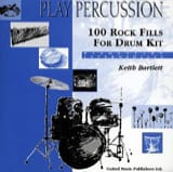 Keith Bartlett - 100 Rock Fills For Drum Kit - Elementary / Intermediate - Partition - di-arezzo.fr