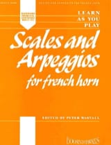 Peter Wastall - Learn as you Play - Scales And Arpeggios For French Horn - Partition - di-arezzo.fr