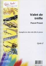 Valet de trèfle Pascal Proust Partition Saxophone - laflutedepan.com
