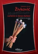 Nebojsa jovan Zivkovic - Lamento e Danza Barbara Opus 32 - Sheet Music - di-arezzo.co.uk
