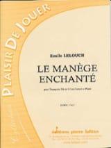 Emile Lelouch - Le Manège Enchanté - Partition - di-arezzo.fr