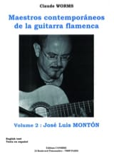 Claude Worms - Maestros Contemporaneos de la Guitarra Flamenca Volume 2: José Luis Monton - Partition - di-arezzo.fr