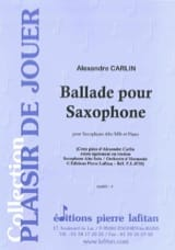 Alexandre Carlin - Ballad for saxophone - Sheet Music - di-arezzo.co.uk