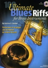 Andrew D. Gordon - 100 Ultimate Blues Riff - Brass Instruments - Partition - di-arezzo.fr