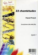 22 Chantétudes Pascal Proust Partition Saxophone - laflutedepan