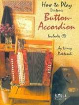 Henry Doktorski - How To Play Diatonic Button-Accordion - Sheet Music - di-arezzo.co.uk