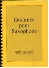 Gammes Pour Saxophones Serge Bertocchi Partition laflutedepan.com