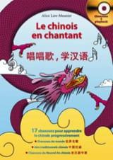 Alice Law-Meunier - Le Chinois En Chantant - Livre - di-arezzo.fr