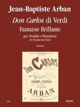 Jean-Baptiste Arban - Don Carlos Di Verdi - Fantaisie Brillante - Partition - di-arezzo.fr