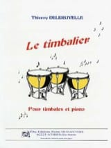 Le Timbalier Thierry Deleruyelle Partition Timbales - laflutedepan.com
