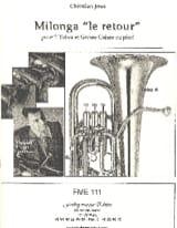 Milonga le Retour Christian Jous Partition Tuba - laflutedepan.com