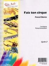 Fais Ton Cirque Pascal Berne Partition Trombone - laflutedepan.com