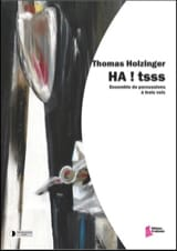 Thomas Holzinger - HA ! tsss - Partition - di-arezzo.fr