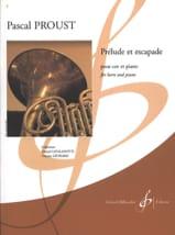 Prélude et escapade Pascal Proust Partition Cor - laflutedepan.com
