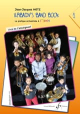 Jean-Jacques Metz - Urban's Band Book Volume 1 - Teacher's Book - Sheet Music - di-arezzo.com