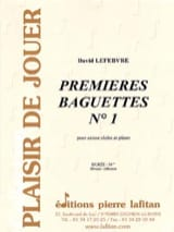 David Lefebvre - First baguettes N ° 1 - Sheet Music - di-arezzo.co.uk