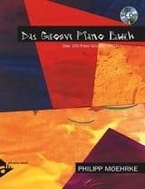 Philipp Moehrke - Das groove piano buch - Sheet Music - di-arezzo.co.uk