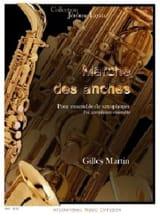 Marche des anches Gilles Martin Partition Saxophone - laflutedepan.com