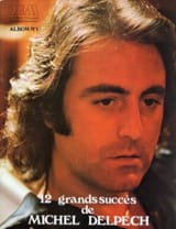 Michel Delpech - 12 Great Achievements - Sheet Music - di-arezzo.co.uk