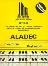 Jean-Michel Arnaud - Aladec electronic keyboards volume 1 - Partition - di-arezzo.fr