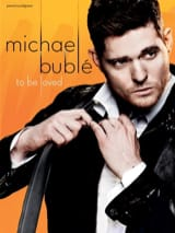To be loved Michael Bublé Partition Jazz - laflutedepan.com