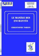 Christophe Torion - Le manège des enchantés - Partition - di-arezzo.fr