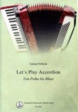 Günter Frölich - Let's play accordion - Von polka bis blues - Partition - di-arezzo.fr