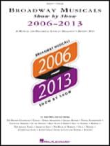 Broadway Musicals Show by Show 2006-2013 - laflutedepan.com